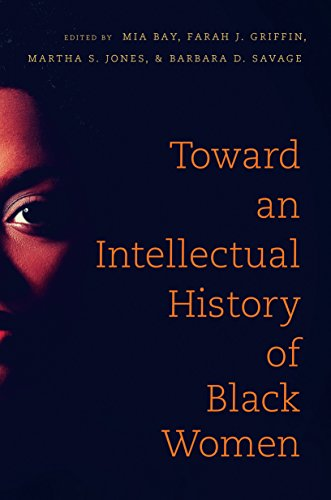 Toward an Intellectual History of Black Women (The John Hope Franklin Series in African American History and Culture) by [Mia E. Bay, Farah J. Griffin, Martha S. Jones, Barbara D. Savage]