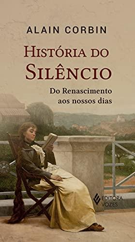 História do silêncio: Do renascimento aos nossos dias