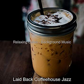 Relaxing Cafes - Background Music
