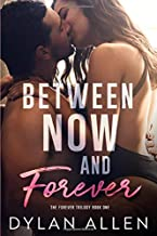 Between Now and Forever: THE FOREVER TRILOGY BOOK 1
