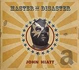 Songtexte von John Hiatt - Master of Disaster