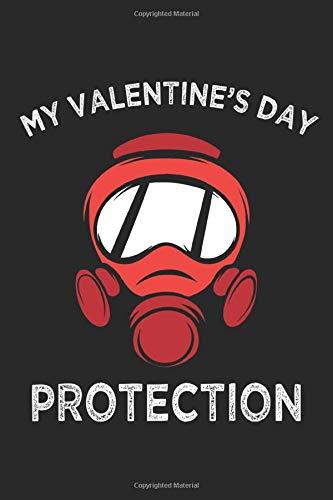 My Valentine's Day Protection: Gasmaskenschutz Anti Valentinstag Sarkasmus Notizbuch DIN A5 120 Seiten für Notizen, Zeichnungen, Formeln | Organizer Schreibheft Planer Tagebuch