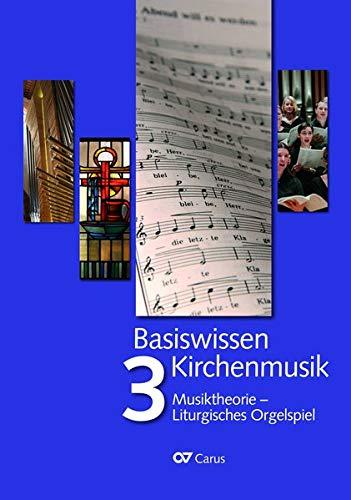 Basiswissen Kirchenmusik (Band 3): Musiktheorie - Gemeindebegleitung