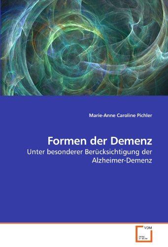 Formen der Demenz: Unter besonderer Berücksichtigung der Alzheimer-Demenz