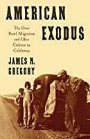 American Exodus: The Dust Bowl Migration and Okie Culture in California