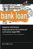 Impatto dei fattori macroeconomici e bancari sul livello degli NPL: nel settore bancario in Kosovo 2007-2019