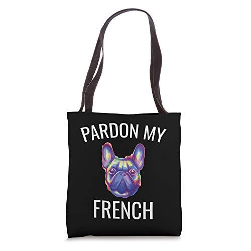 Pardon My French, Funny French Bulldog Frenchie Tote Bag