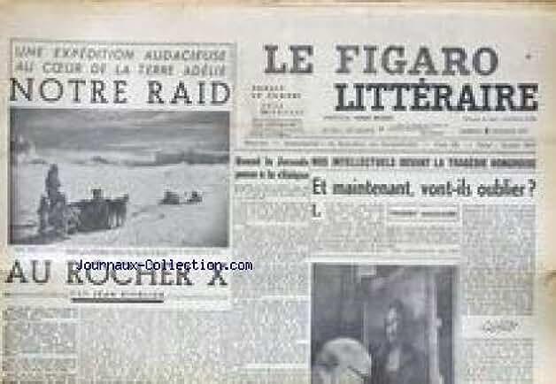 FIGARO LITTERAIRE (LE) [No 559] du 05/01/1957 - EXPEDITION AU COEUR DE LA TERRE ADELIE - NOTRE RAID U ROCHER X PAR JEAN RIVOLIER - QUAND LA JOCONDE PASSE A LA CLINIQUE - NOS INTELLECTUELS DEVANT LA TRAGEDIE HONGROISE PAR TH. MAULNIER.