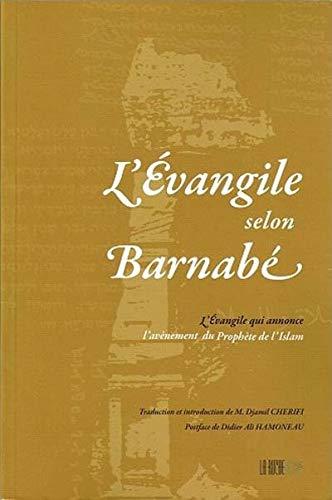 Barnabas (The) görə İncil: İslam Peyğəmbərinin gəlişini elan edən İncil