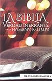 La Biblia verdad inerrante para hombres falibles (Spanish Edition)