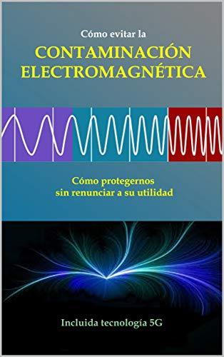 Cómo evitar la CONTAMINACIÓN ELECTROMAGNÉTICA