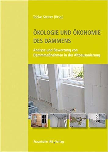 Ökologie und Ökonomie des Dämmens: Analyse und Bewertung von Dämmmaßnahmen in der Altbausanierung.