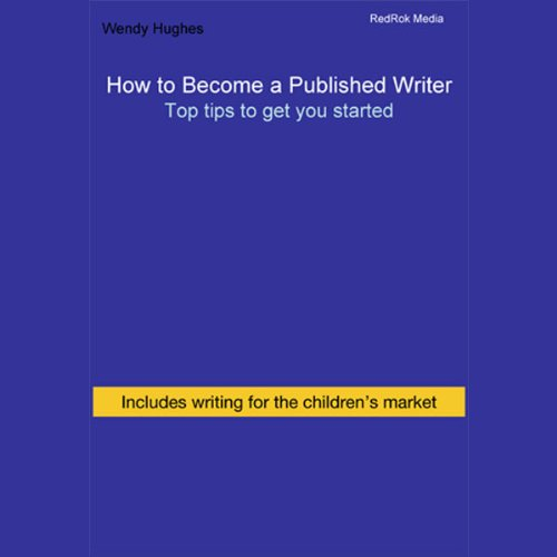 How to Become a Published Writer     Writing              By:                                                                                                                                 Wendy Hughes                               Narrated by:                                                                                                                                 Wendy Hughes                      Length: 1 hr and 19 mins     10 ratings     Overall 2.8