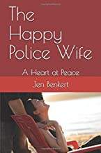 The Happy Police Wife: A Heart at Peace