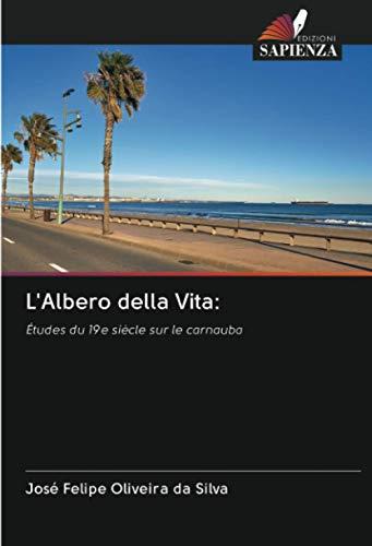 L'Albero della Vita:: Études du 19e siècle sur le carnauba