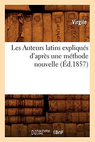 Les Auteurs latins expliqués d'après une méthode nouvelle (Éd.1857)