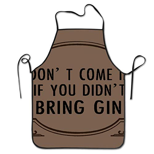 EU Kommen Sie Nicht herein, wenn Sie kein Gin Unisex Küchenlätzchen mit verstellbarem Hals zum Kochen mitgebracht haben. Gartenarbeit 52 x 72 cm / 20,5 x 28,3 Zoll
