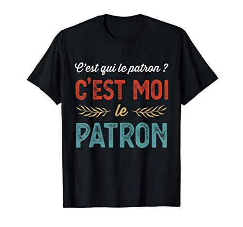Drôle Idée Cadeau Jeu de Mot Citation Qui Est Patron Humour T-Shirt