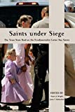 Saints Under Siege: The Texas State Raid on the Fundamentalist Latter Day Saints (New and Alternative Religions, 2)