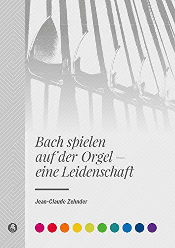 Bach spielen auf der Orgel - eine Leidenschaft (BV 482)
