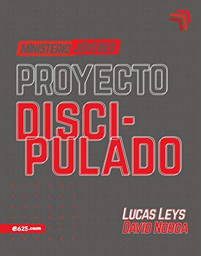 Proyecto Discipulado – Ministerio de Jóvenes (Spanish Edition)