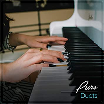 # Pure Duets