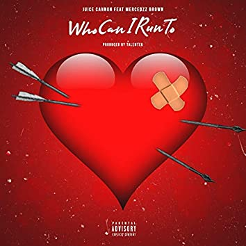 Who Can I Run to (feat. Mercedzz Brown)