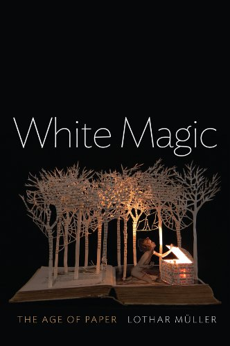 Download White Magic: The Age of Paper 074567254X