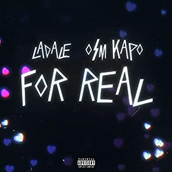 For Real (feat. osmkapo)