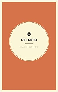 Wildsam Field Guides: Atlanta