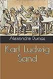 Karl Ludwig Sand (Annotated): (Celebrated Crimes #5) (English Edition)