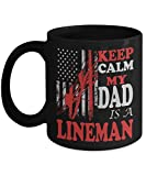 Keep Calm my Dad is a Lineman coffee mug  Helicopter cutters reinforcer Carolina defensive gifts