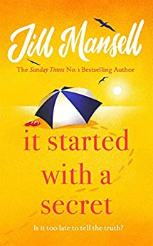 It Started with a Secret: The 'supremely feel-good' SUNDAY TIMES bestseller by [Jill Mansell]