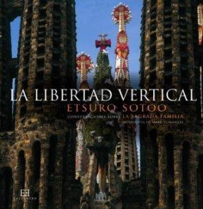 La libertad vertical / Vertical freedom: Conversaciones sobre la sagrada familia / The Holy Family Conversations by Etsuro Sotoo(2011-06-08)