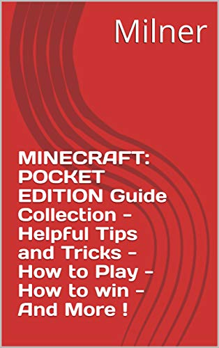 MINECRAFT: POCKET EDITION Guide Collection - Helpful Tips and Tricks - How to Play - How to win - And More ! (English Edition)