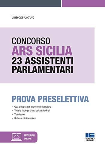 Concorso ARS Sicilia 23 Assistenti Parlamentari. Prova preselettiva con espansione online + software di simulazione