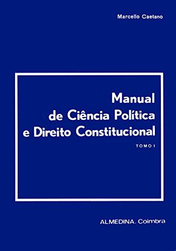 Manual de Ciência Política e Direito Constitucional: Tomo I
