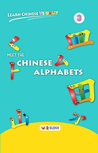 Learn Chinese Visually 3: Meet the Chinese Alphabets (English Edition)