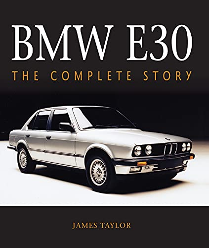 BMW E30: The Complete Story (English Edition)