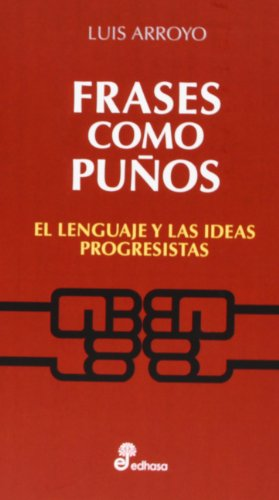 Frases como pu¤os: El lenguaje y las ideas progresistas (Otras obras)