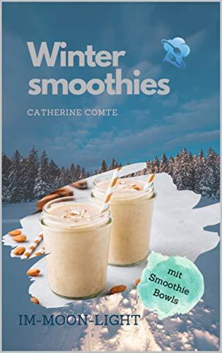 Wintersmoothies: Im Moon Light - mit Smoothie Bowls