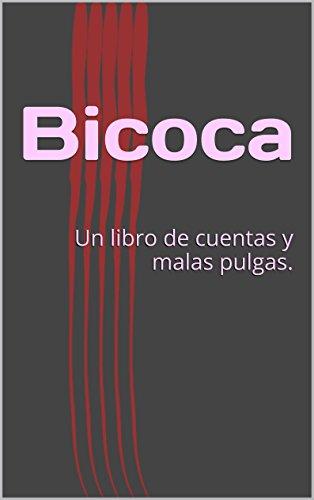 Bicoca: Un libro de cuentas y malas pulgas.