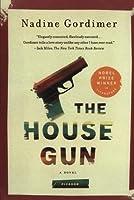 The House Gun: A Novel by Nadine Gordimer(2012-07-03)