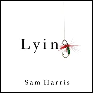 Lying                   By:                                                                                                                                 Sam Harris                               Narrated by:                                                                                                                                 Sam Harris                      Length: 1 hr and 15 mins     260 ratings     Overall 4.6