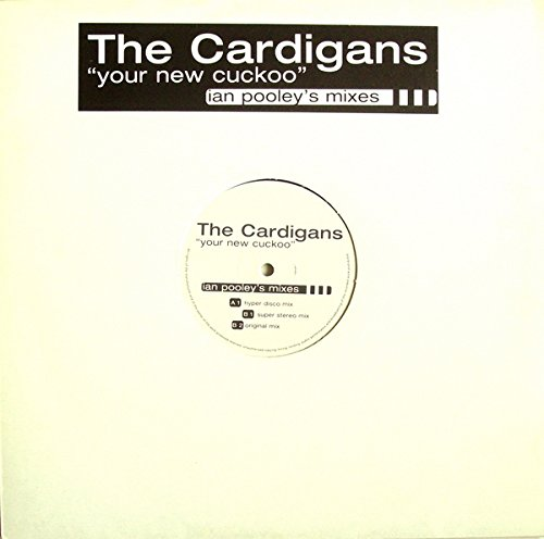 Cardigans, The - Your New Cuckoo (Ian Pooley's Mixes) - Not On Label (The Cardigans)