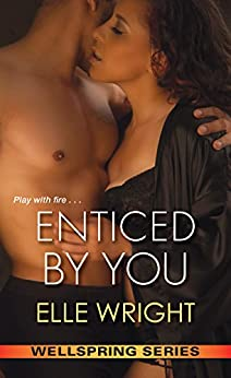 Enticed by You (Wellspring Series Book 2) by [Elle Wright]