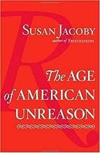 The Age of American Unreason (English Edition)