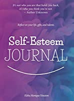 Self Esteem Journal: Reflect on your life, gifts, and talents.