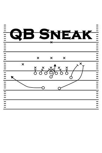 Notebook QB Sneak: Notizbuch American Football QB Sneak Team Football Coach Journal / DIN A5 - 6x9 Zoll 120 Seiten / Tagebuch und Notizheft für Football Fan für die Saison