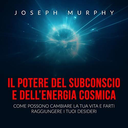 Il Potere del Subconscio e dell'Energia cosmica cover art